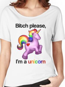 Bitch please, I'm a unicorn Women's Relaxed Fit T-Shirt