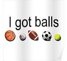 I got balls    Poster