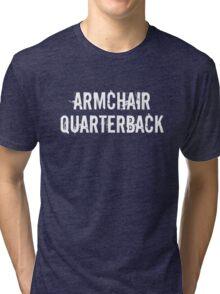 Armchair Quarterback Tri-blend T-Shirt