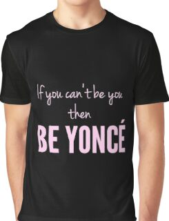 Be Yonce Graphic T-Shirt