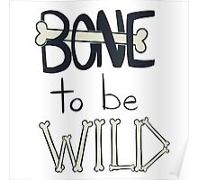BONE To Be WILD Poster