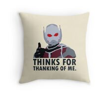 Thinks for thanking of me. Throw Pillow