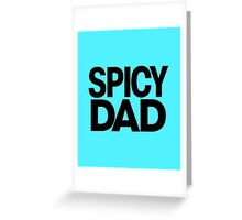 Spicy Dad Greeting Card