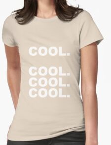 Cool cool cool Womens Fitted T-Shirt
