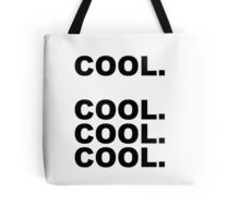 Cool cool cool Tote Bag