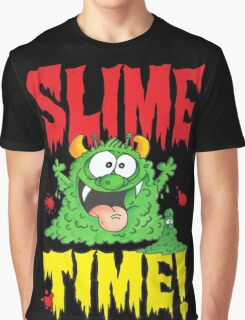 Slime Time!Your next! Graphic T-Shirt