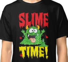 Slime Time!Your next! Classic T-Shirt