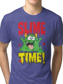 Slime Time!Your next! Tri-blend T-Shirt