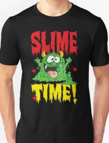 Slime Time!Your next! Unisex T-Shirt