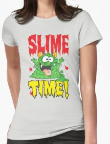Slime Time!Your next! Womens Fitted T-Shirt
