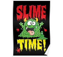 Slime Time!Your next! Poster