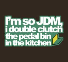 I'm so JDM, i double clutch the pedal bin (1) by PlanDesigner