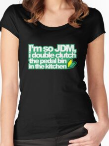 I'm so JDM, i double clutch the pedal bin (1) Women's Fitted Scoop T-Shirt