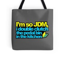 I'm so JDM, i double clutch the pedal bin (2) Tote Bag