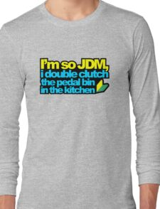 I'm so JDM, i double clutch the pedal bin (2) Long Sleeve T-Shirt