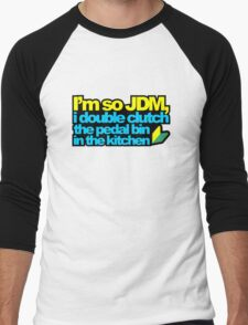 I'm so JDM, i double clutch the pedal bin (2) Men's Baseball ¾ T-Shirt