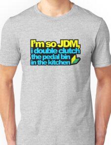 I'm so JDM, i double clutch the pedal bin (2) Unisex T-Shirt