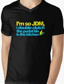 I'm so JDM, i double clutch the pedal bin (2) Mens V-Neck T-Shirt