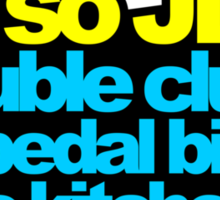 I'm so JDM, i double clutch the pedal bin (2) Sticker