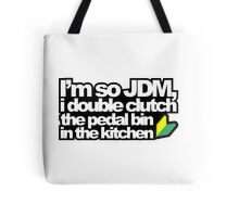 I'm so JDM, i double clutch the pedal bin (3) Tote Bag