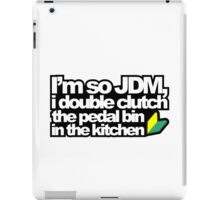 I'm so JDM, i double clutch the pedal bin (3) iPad Case/Skin