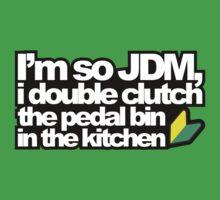I'm so JDM, i double clutch the pedal bin (3) Kids Tee