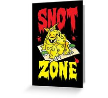 Snot Zone! Greeting Card