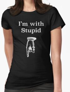 I'm with stupid humorous tee shirt Womens Fitted T-Shirt