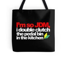 I'm so JDM, i double clutch the pedal bin (5) Tote Bag