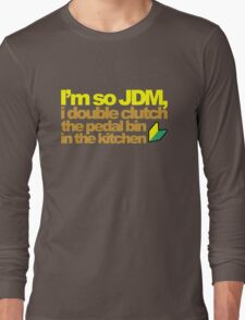 I'm so JDM, i double clutch the pedal bin (6) Long Sleeve T-Shirt