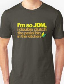 I'm so JDM, i double clutch the pedal bin (6) T-Shirt