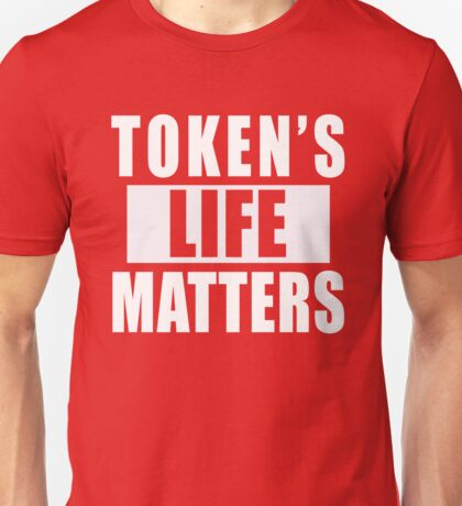 Token's Life Matters ( Unisex T-Shirt