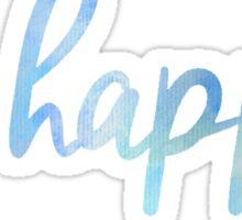 Be happy. Sticker