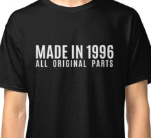 Made In 1996 All Original Parts Classic T-Shirt