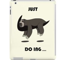 Just Doing Nothing iPad Case/Skin