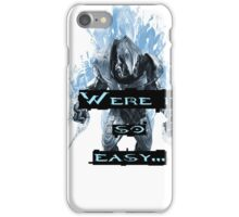 Were it so easy... iPhone Case/Skin