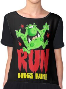 Run Dudes!Save yourselves, Halloween is coming!  Chiffon Top