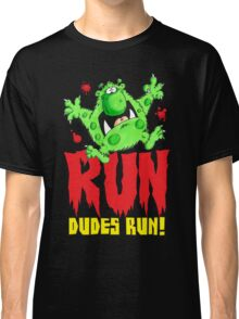 Run Dudes!Save yourselves, Halloween is coming!  Classic T-Shirt