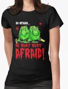 Be Afraid! Womens Fitted T-Shirt