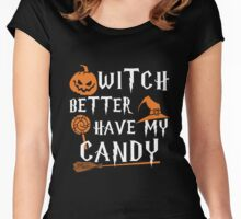Halloween Shirt - witch better have my candy Women's Fitted Scoop T-Shirt