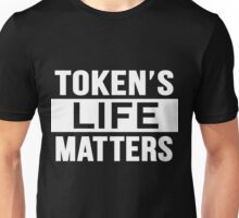 Token's LIFE Matters Movement Unisex T-Shirt