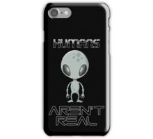 Humans aren't real iPhone Case/Skin