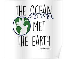 The Ocean Met the Earth Poster