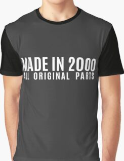 Made In 2000 All Original Parts Graphic T-Shirt