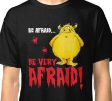 Be afraid Simon Classic T-Shirt