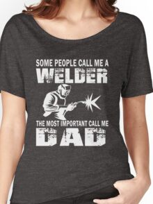 Welder Dad 2 - LIMITED TIME ONLY Women's Relaxed Fit T-Shirt