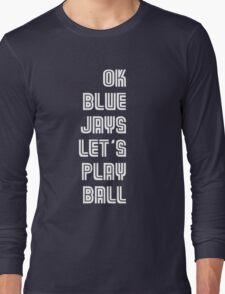 OK Blue Jays Let's Play Ball Long Sleeve T-Shirt