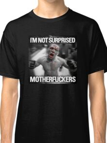 Nate Diaz - Not Surprised Motherfuckers Classic T-Shirt
