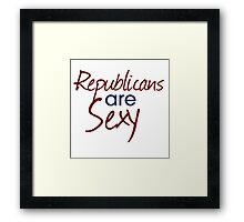 Republicans are sexy Framed Print