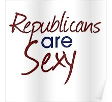 Republicans are sexy Poster